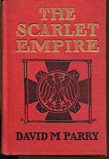 The Scarlet Empire by David M. Parry-Vintage 1st Edition-1906-Signed Copy