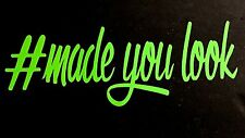 # MADE YOU LOOK DECAL STICKER EURO CHEVY FORD HONDA VW DODGE JDM CAR TRUCK SUV