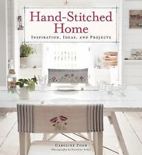 Hand-Stitched Home : Inspirations, Ideas, and Projects by Caroline Zoob...