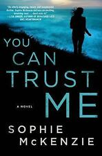 You Can Trust Me: A Novel by Sophie McKenzie, 2015