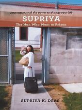 Supriya : The Nun Who Went to Prison by Supriya Deas (2015, Paperback)