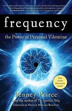 Frequency : The Power of Personal Vibration by Penney Peirce (2011, Paperback)