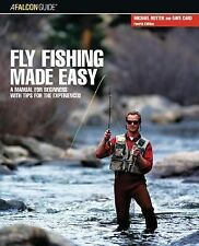 Fly Fishing Made Easy Manual for Beginners with Tips for Experienced PAPERBACK