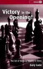 Victory in the Opening!: The Art of Winning Quickly in Chess