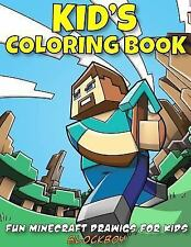 Kid's Coloring Book: Fun Minecraft Drawings for Kids by BlockBoy (2014,...