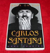 CARLOS SANTANA Back on Top by Marc Shapiro~2000 1st Edition HB/DJ Book~Guitarist