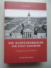Kunstdenkmäler der Stadt Karlsruhe Stadtbau und der Schloßbezirk 2014