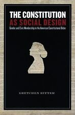 The Constitution As Social Design: Gender And Civic Membership in the American C