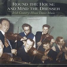 Round the House & Mind the Dresser: Irish Country House Dance Music by VARIOUS
