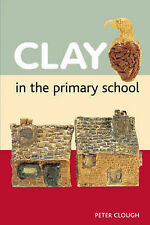 Clay in the Primary School by Peter Clough (Paperback, 2007)