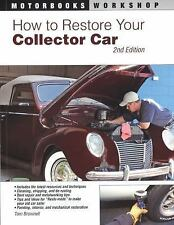 How to Restore Your Collector Car: 2nd Edition (Motorbooks Workshop), Scott, Jas