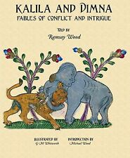Kalila and Dimna: Fables of Conflict and Intrigue v. 2, Ramsay Wood