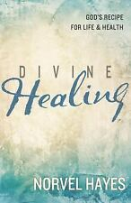 Divine Healing : God's Recipe for Life and Health by Norvel Hayes (2015,...