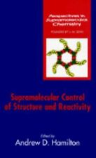 Supramolecular Control of Structure and Reactivity, Vol. 3 (Perspectives in Supr