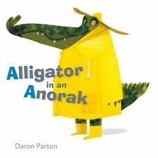 Alligator in an Anorak by Daron Parton (2015, Picture Book)
