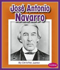 Great Hispanic and Latino Americans: José Antonio Navarro by Christine Juarez...