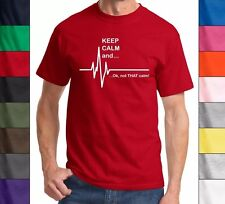 Keep Calm Not That Calm Funny T-shirt Nurse Doctor EMT Shirt Nurse Flat Line Ems