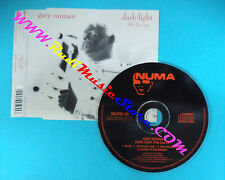 CD singolo Gary Numan Dark Light(The Live EP) NUCD 28 UK no mc lp vhs dvd(S29)
