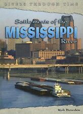 Settlements of the Mississippi River (Rivers Through Time)