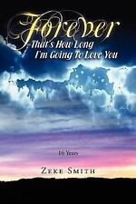 Forever, That's How Long I'm Going To Love You: 16 Years, Very Good Books