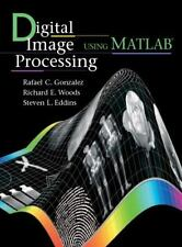 Digital Image Processing Using MATLAB(R) by Richard E. Woods, Steven L....