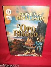 STEPHEN R. DONALDSON L'oro bianco 1993 Mondadori Prima Edizione