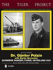 The Tiger Project Book Three. Schwere Panzer (Tiger) 503. by Dr. Gunter Polzin