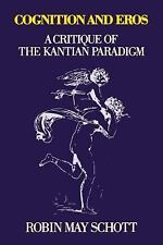 Cognition and Eros: A Critique of the Kantian Paradigm-ExLibrary