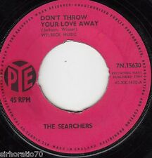 THE SEARCHERS  Don't Throw Your Love Away / I Pretend I'm With You 45