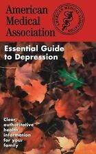 NEW - The American Medical Association Essential Guide to Depression