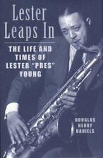 Lester Leaps In: The Life and Times of Lester 'Pres' Young-ExLibrary