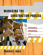 Managing the Construction Process: Estimating, Scheduling, and Project Control (