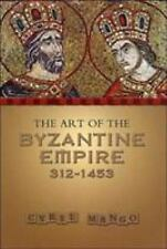 The Art of the Byzantine Empire, 312-1453 16 by Cyril A. Mango and Cyril...