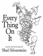 Every Thing on It by Shel Silverstein First Edition (2011, Hardcover)