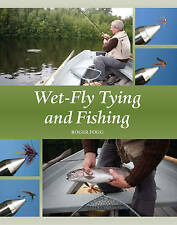 Wet-Fly Tying and Fishing, Roger Fogg