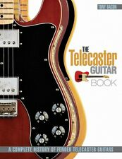 The Telecaster Guitar Book A Complete History of Fender Telecaster Gui 000333189