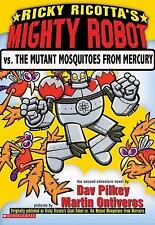 Ricky Ricotta's Mighty Robot Vs. the Mutant Mosquitoes from Mercury Ricky Ricot