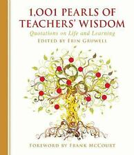 1,001 Pearls of Teachers' Wisdom : Quotations on Life and Learning by Erin...