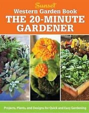 Western Garden Book: the 20-Minute Gardener : Projects, Plants and Designs...