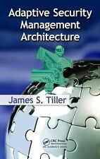 Adaptive Security Management Architecture by James S. Tiller (2010, Hardcover)