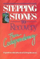 Stepping Stones to Recovery from Codependency : Experience the Miracle of 12...
