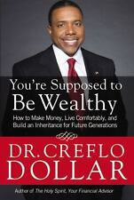 You're Supposed to Be Wealthy: How to Make Money, Live Comfortably, an-ExLibrary