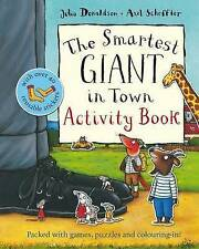 NEW the SMARTEST GIANT IN TOWN - ACTIVITY book Julia Donaldson  Gruffalo