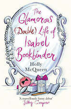 The Glamorous (double) Life of Isabel Bookbinder by Holly McQueen (Paperback,...
