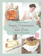 Sugar, Cinnamon, and Love: More Than 70 Elegant Cakes, Pies, Tarts, and...
