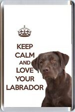 Keep CALM and LOVE YOUR LABRADOR immagine di un marrone LABRADOR DOG Frigo Calamita