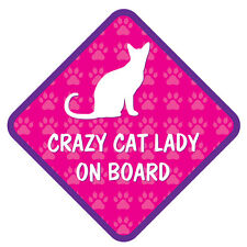 Crazy Cat Lady On Board - Funny Car, Van, Lorry Sign with Sucker