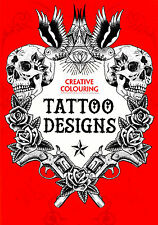 Tattoo Designs Adult Colouring Book (New Large Mindfulness Anti-Stress Craft PB)