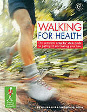 Walking for Health and Happiness: The Complete Step-by-step Guide to Looking...
