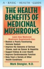 Health Benefits of Medicinal Mushrooms by Mark Stengler (2005, Paperback)